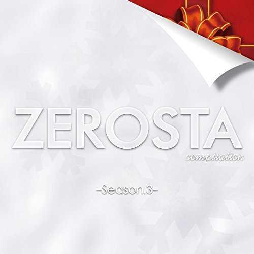 [MUSIC] V.A. – ZEROSTA season3 (2014.12.08/MP3/RAR)