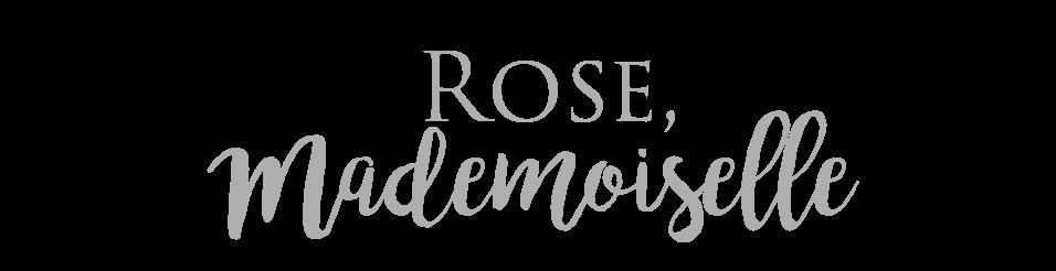 Rose Mademoiselle : Blog Beauté , Mode et Lifestyle à Paris