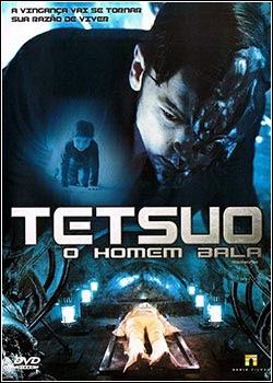 4hgn Download   Tetsuo   O Homem Bala  DVDRip   AVI   Dublado