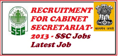 ssc, ssc jobs, cabinet secretariat jobs, government of india, latest jobs