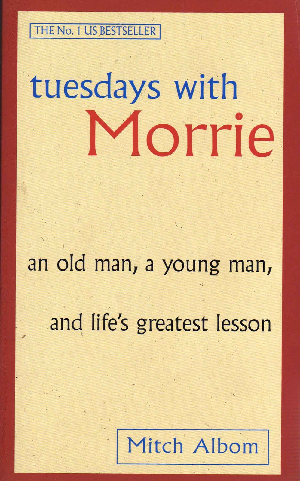 a review of the novel tuesdays with morrie by mitch albom Akhir-akhir ini saya lagi hobi baca novel-novelnya mitch albom nih novelnya yang pertama saya baca itu adalah the five people you meet in heaven lalu yang kedua.