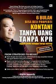 Buku Cipto Junaedy 6 Bulan Bisa Beli Properti Kontan! Tanpa Uang Tanpa KPR