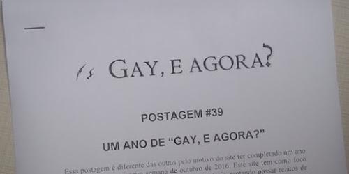 Um ano de Gay, e agora