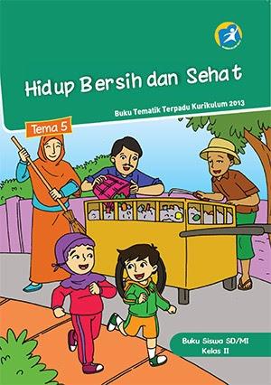 http://bse.mahoni.com/data/2013/kelas_2sd/siswa/Kelas_02_SD_Tematik_5_Hidup_Bersih_dan_Sehat_Siswa.pdf