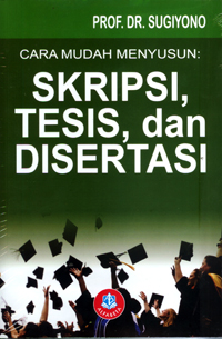 Cara Mudah Menyusun Skripsi, Tesis, dan Disertasi
