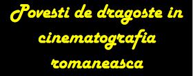 Cinematografia romaneasca si IUBIREA