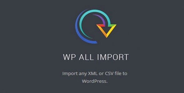 WP All Import Plugin Import XML or CSV File - WordPress Plugin