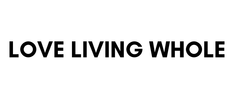 blog - lovelivingwhole ᕱ