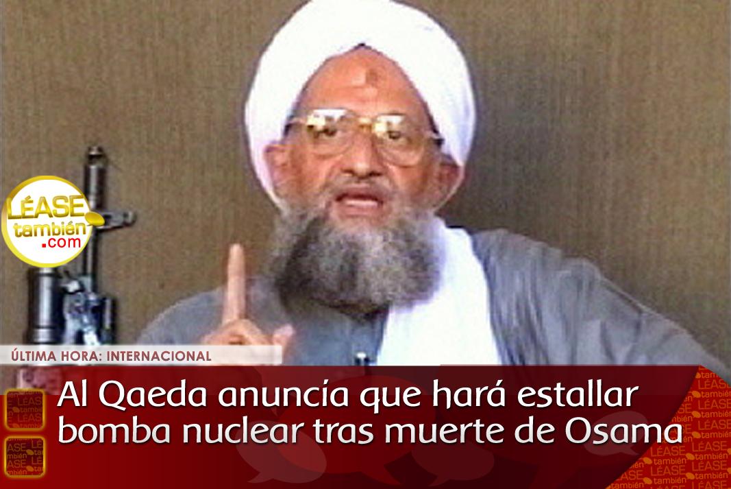 Al Qaeda estallara bomba nuclear tras muerte de Osama