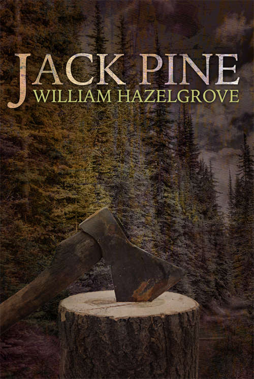 JACK PINE ...Thriller of the North Woods
