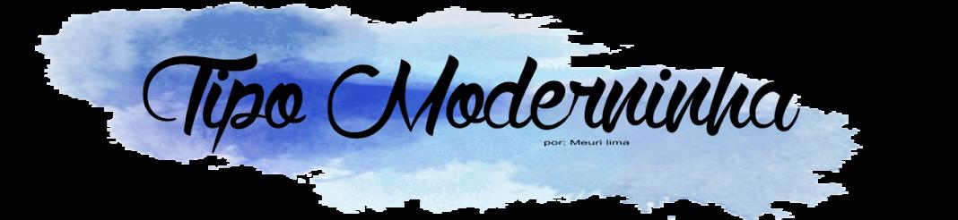 Tipo Moderninha