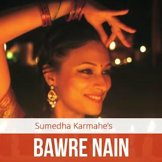 Bawre Nain - Sumedha Karmahe