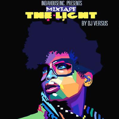Indahouseinc Apresenta Mixtape The Light mixado pelo Dj Versus