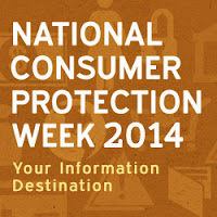 MARCH 2-8, 2014 - CONSUMER PROTECTION WEEK