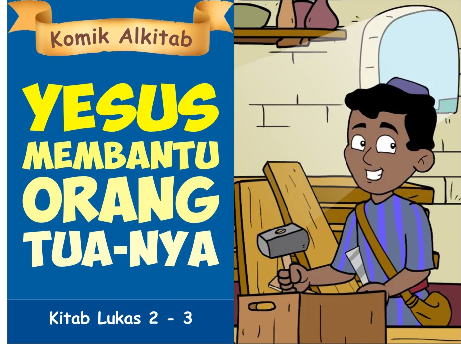 Yesus Membantu Orang Tua-Nya