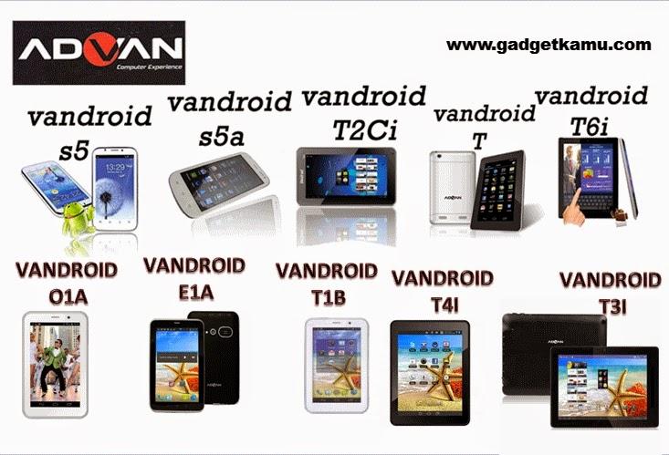 Berikut rincian harga Advan Vandroid akhir Mei 2014 yang dilansirkan ...