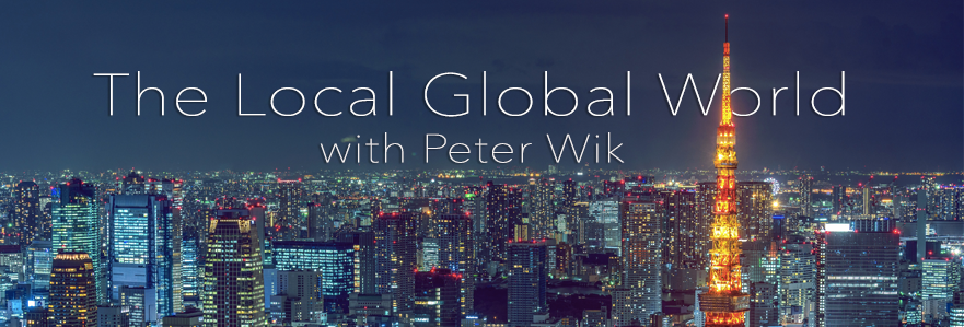 The Local Global World with Peter Wik