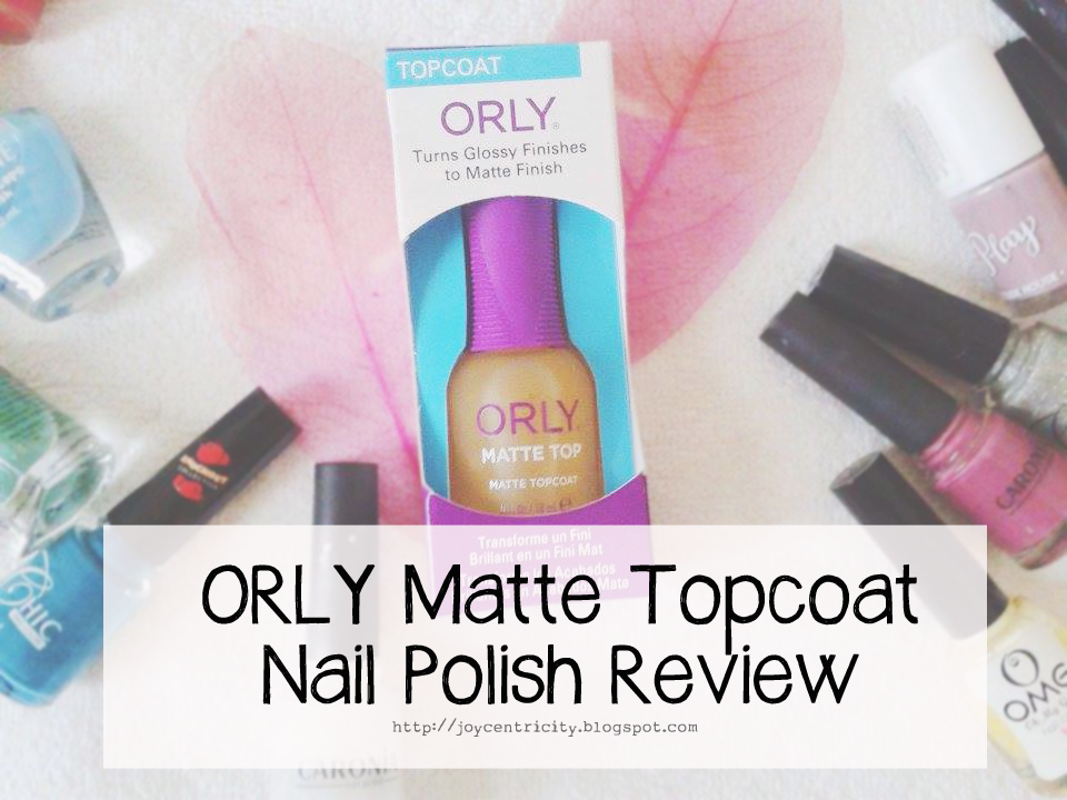 Joycentricity: ORLY Matte Topcoat Nail Polish Review