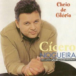 cheiodegloriabp9 Baixar CD Cicero Nogueira   Cheio de Glória   Playback