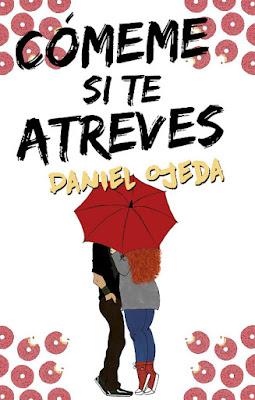 LIBRO - Cómeme si te atreves Daniel Ojeda (Roca - 14 Enero 2016) NOVELA JUVENIL | Edición papel & digital ebook kindle Comprar en Amazon España