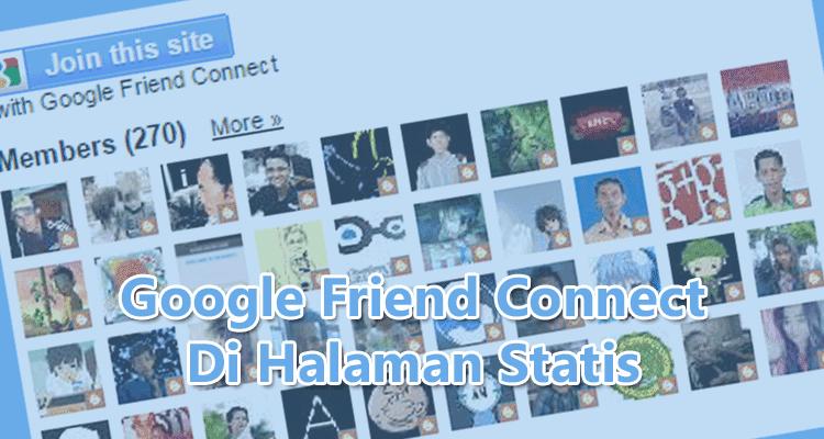 Cara Menyimpan Google Friend Connect Di Halaman Statis