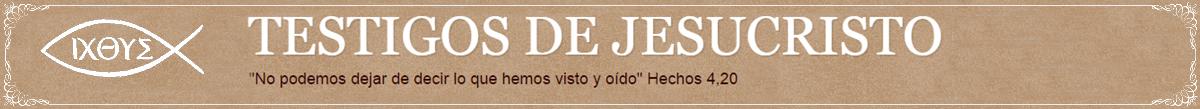 TESTIGOS DE JESUCRISTO