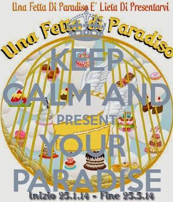 """Con questa ricetta partecipo al contest di Una Fetta Di Paradiso """"Keep calm and present your paradise""""."""