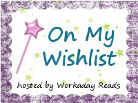 On My Wishlist hosted by Workaday Reads