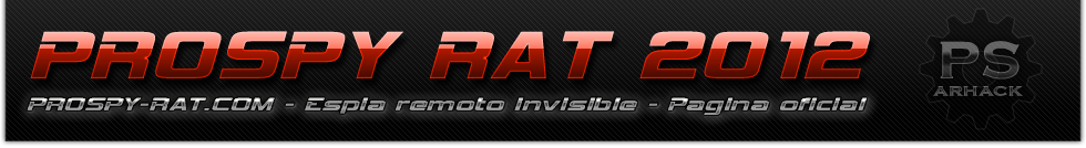 PROSPY RAT 2012 - Espia remoto invisible