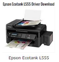 Epson Ecotank L555 Driver Download