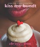 Kiss My Bundt - Recipes from the Award-Winning Bakery