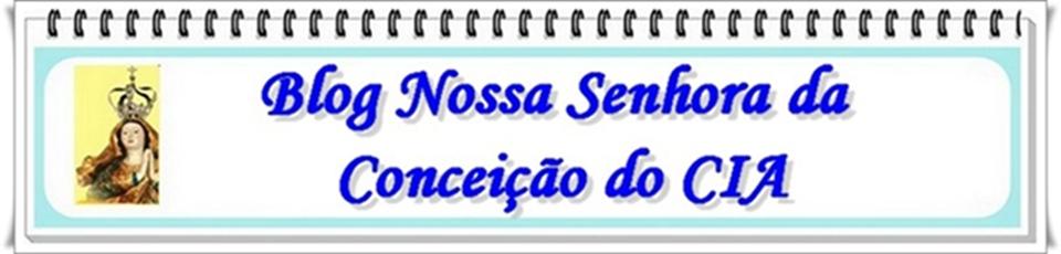 Blog Nossa Senhora da Conceição do CIA
