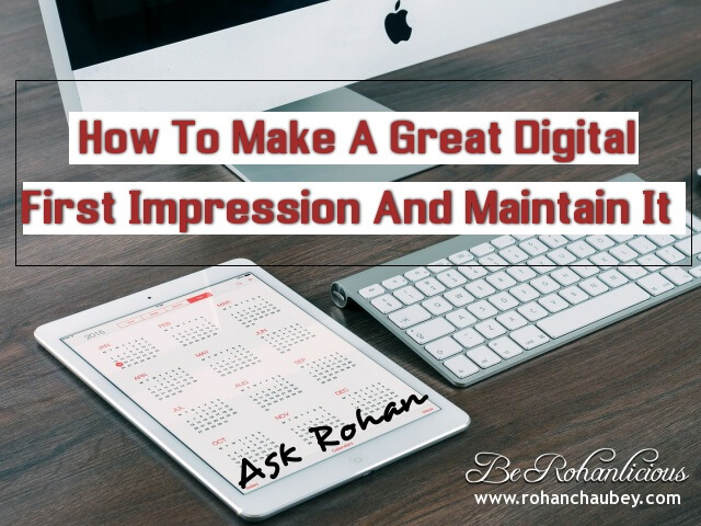 Ask Rohan - How to make a great digital first impression