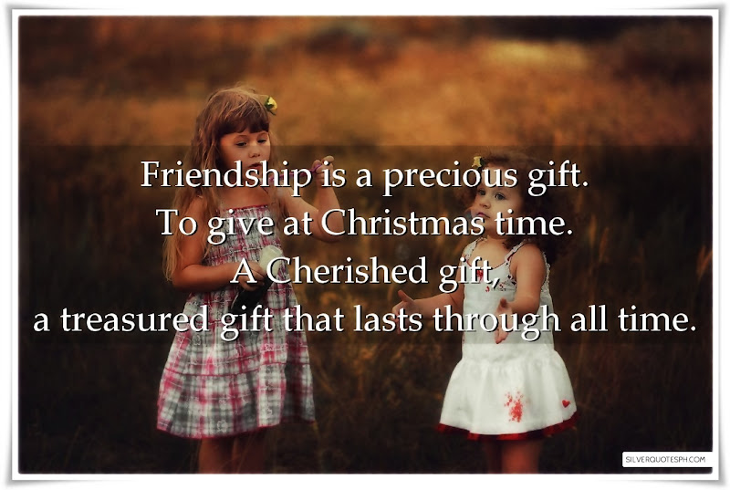 Friendship Is A Precious Gift
