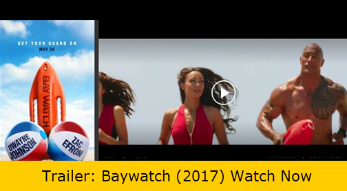 Trailer: Baywatch (2017) Watch Now