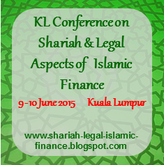 KL INTERNATIONAL CONFERENCE ON SHARIAH & LEGAL ASPECTS OF ISLAMIC FINANCE