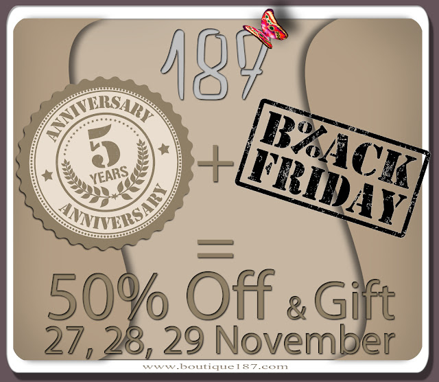 BLACK FRIDAY & 5Y ANNIVERSARY