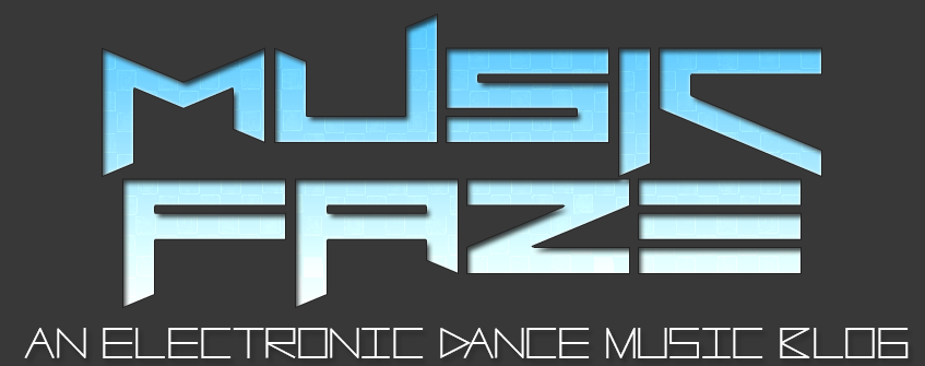 Music Faze - The Electro House, Dubstep, EDM Music Blog