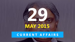 current affairs 29 may 2015