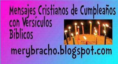 Mensajes Cristianos Cumpleaños con Versículos Bíblicos. Felicitaciones de versículos bíblicos, citas bíblicas, partes de la Biblia, mensajes de felicitación a tu amigo, amiga, por su cumpleaños por facebook, twitter.