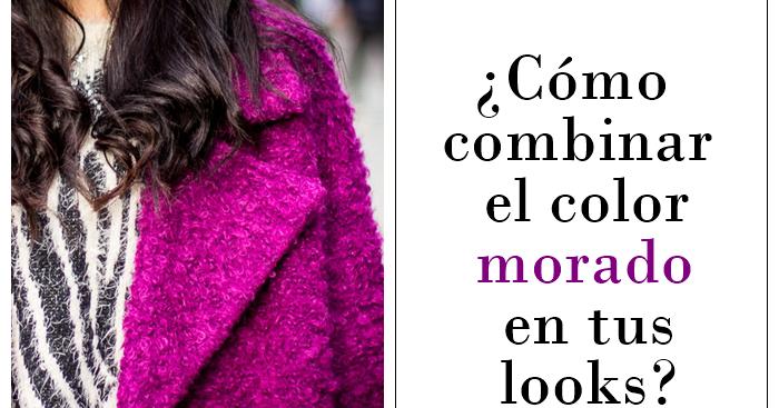 Estilozas c mo combinar el color morado en tus looks - Colores que combinan con el morado ...