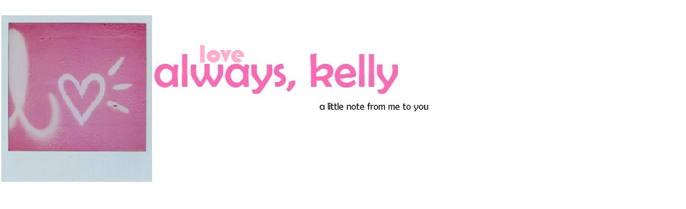 Love Always, Kelly