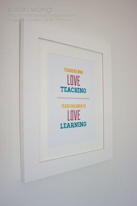 Susan Wong. Teachers Who Love Teaching framed art.