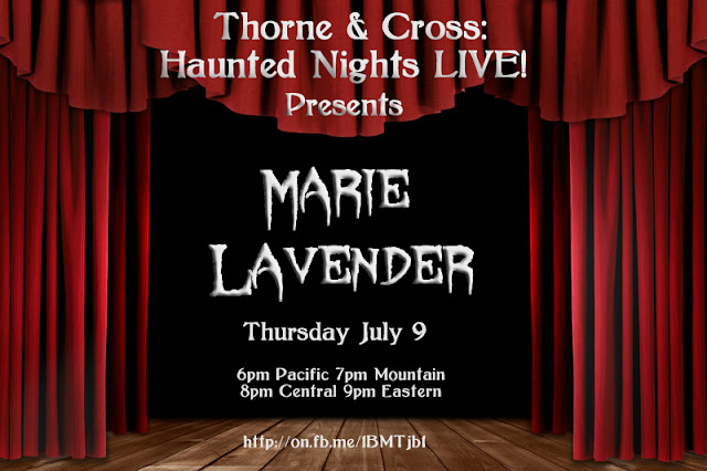 http://www.blogtalkradio.com/authorsontheairradio2/2015/07/10/marie-lavender-joins-thorne-cross-haunted-nights-live