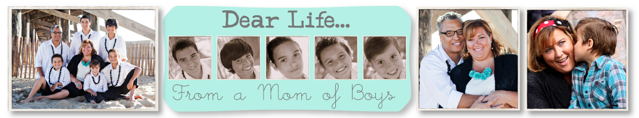 Dear Life...from a mom of boys