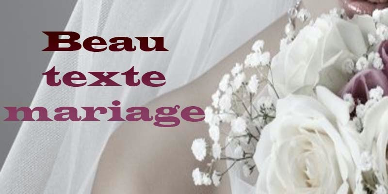 beau texte mariage invitation mariage carte mariage texte mariage cadeau mariage. Black Bedroom Furniture Sets. Home Design Ideas