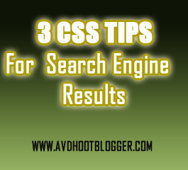 3 CSS Tips For Blogger Template To make It Search Engine Friendly
