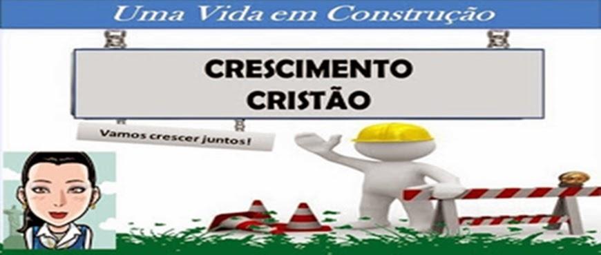 CRESCIMENTO CRISTÃO