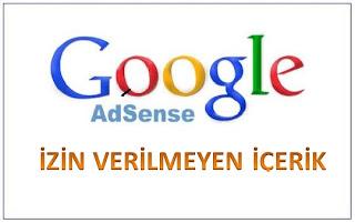 Google Adsense İzin Verilmeyen İçerik
