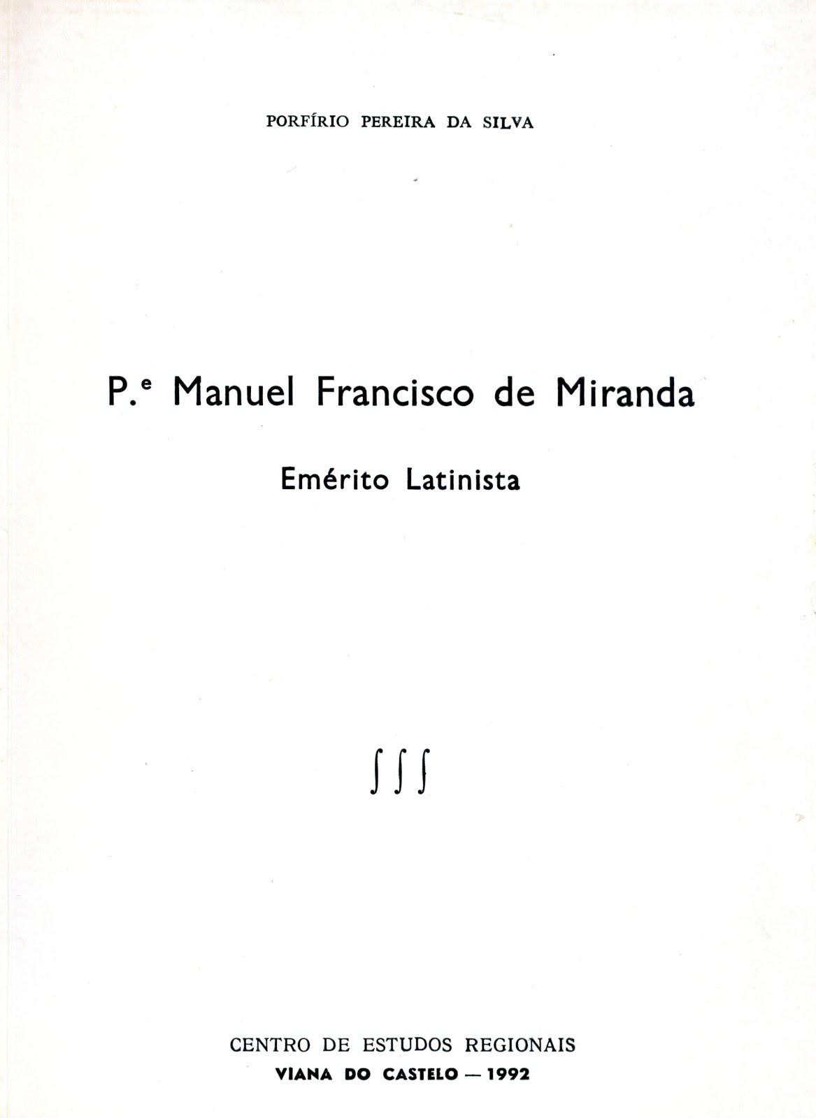 MANUEL FRANCISCO DE MIRANDA: EMÉRITO LATINISTA